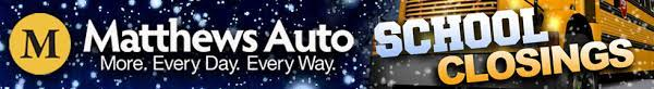 School Closings and Delays Powered by: Matthews Auto