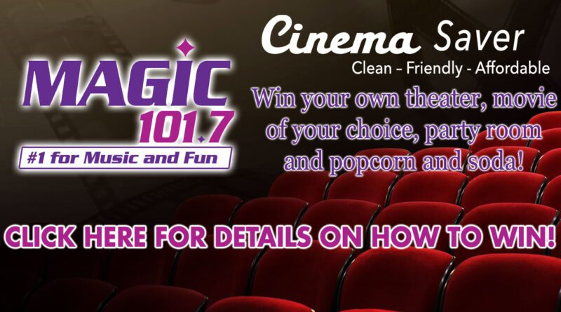 How To Win With Cinema Saver and Magic 101.7